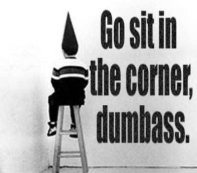 sit-in-the-corner-dumbass